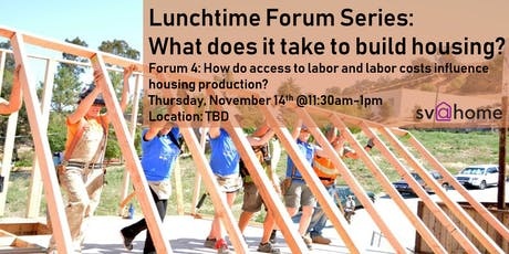 Fall 2019 Lunchtime Forum Series Session 4: How do access to labor and labor costs influence housing production? tickets