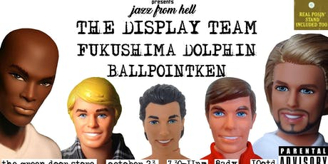 Fresh Lenins presents JAZZ from HELL: The Display Team / Fukushima Dolphin / BALLPOINTKEN tickets