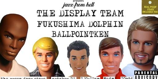 Fresh Lenins presents JAZZ from HELL: The Display Team / Fukushima Dolphin / BALLPOINTKEN