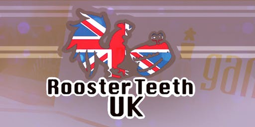 RTUK2019 - Rooster Teeth UK Community Event