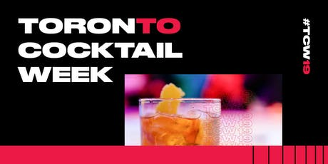 Toronto Cocktail Week 2019 Opening Party tickets