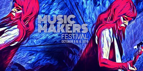 MUSIC MAKERS FESTIVAL 2019 tickets