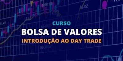 Bolsa de Valores - Introdução ao Day Trade - 21 de Agosto