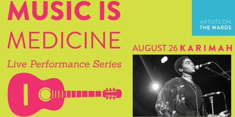 Music is Medicine with KARIMAH tickets