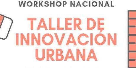 WORKSHOP NACIONAL Taller de Innovación Urbana boletos