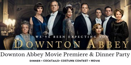 Downton Abbey Movie Premiere & Dinner Party tickets