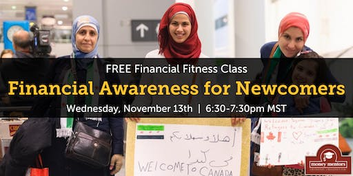 Financial Awareness for Newcomers - Free Financial Class, Edmonton