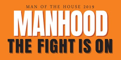 The Fight is On - Man of the House 2019