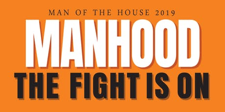 The Fight is On - Man of the House 2019 tickets