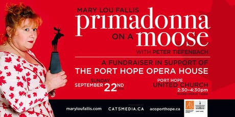 Primadonna on a Moose - Mary Lou Fallis - Port Hope Opera House Fundraiser tickets