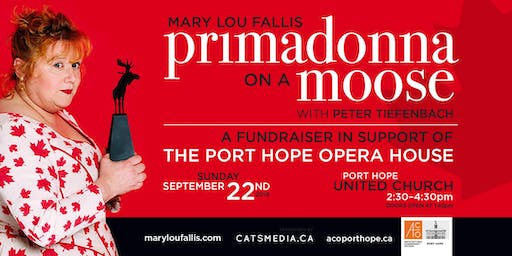 Primadonna on a Moose - Mary Lou Fallis - Port Hope Opera House Fundraiser