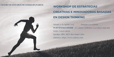 Workshop  de Estrategias Creativas e Innovadoras basadas en Design Thinking