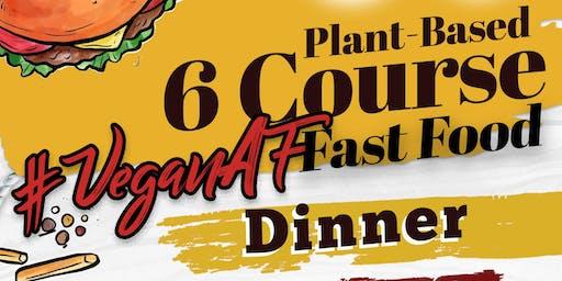 6 Course #VeganAF Fast-Food Inspired Plant Based Dinner