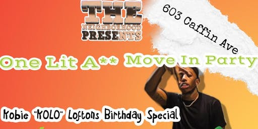 One Lit A** Move In Party: KoLo's Birthday