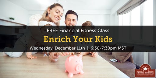 Enrich Your Kids - Free Financial Class, Calgary