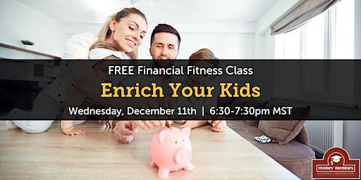 Enrich Your Kids - Free Financial Class, Calgary