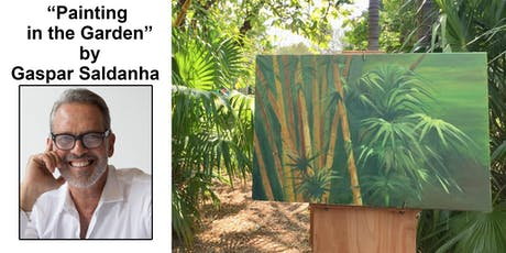 "Art Exhibition: ""Painting in the Garden"" by Gaspar Saldanha tickets"