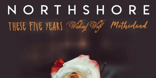 Northshore, These Five Years, Wishing Wolves, Motherland - KU Bar