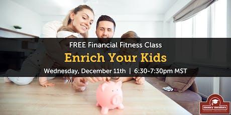Enrich Your Kids - Free Financial Class, Edmonton tickets