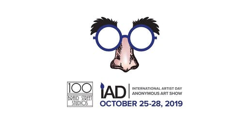 2019 International Artist Day - IAD Anonymous Art Show Opening at 100 Braid St