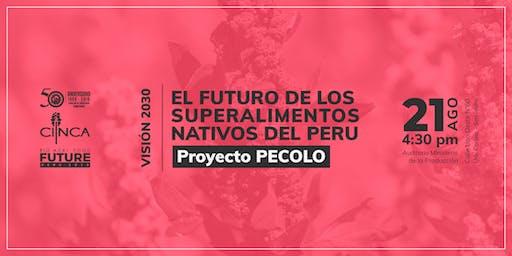 Visión 2030: El Futuro de los Superalimentos Nativos del Perú