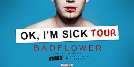 Badflower W/ Weathers & Dead Poet Society tickets