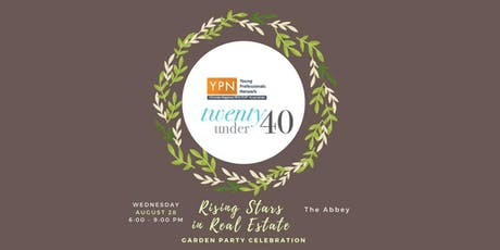 "YPN 2019 ""20 Under 40"" Rising Stars in Real Estate Garden Party tickets"