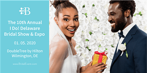 """The 10th Annual """"I Do! Delaware Bridal Show and Expo"""
