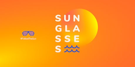 Sunglasses 2019 #FollowTheSun tickets