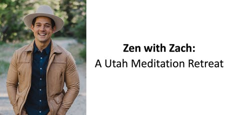 Zen with Zach: A Utah Meditation Half-Day Retreat tickets