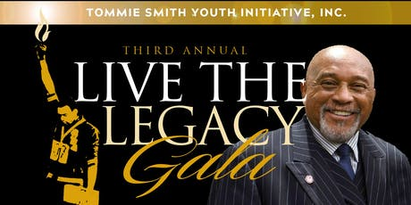 Tommie Smith Youth Initiative's Third Annual Live the Legacy Gala tickets