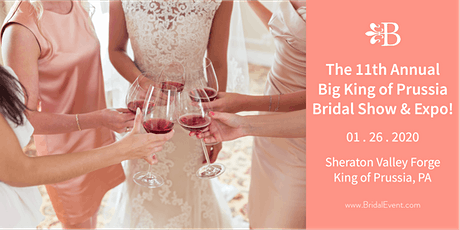 The 11th Annual Big King of Prussia Bridal Show tickets