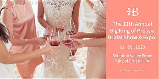The 11th Annual Big King of Prussia Bridal Show