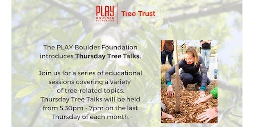 Thursday Tree Talks - August