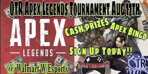 OTR Gaming Apex Legends (Any platform) Tournament @ Walmart W/Esports Arena