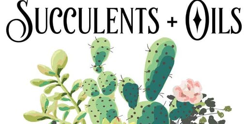 Succulent Diffusers and Oils Workshop