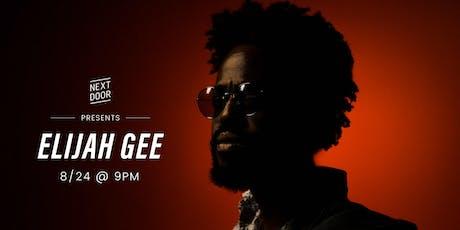 Next Door Presents: Elijah Gee tickets
