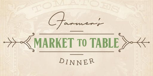 Farmer's Market to Table Dinner