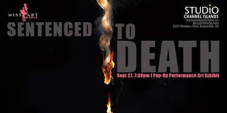 Sentenced to Death, Pop-up Art Exhibit  tickets