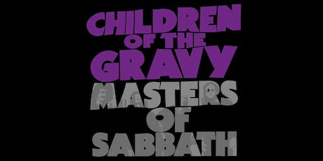 Children of the Gravy - Classic Black Sabbath Tribute tickets
