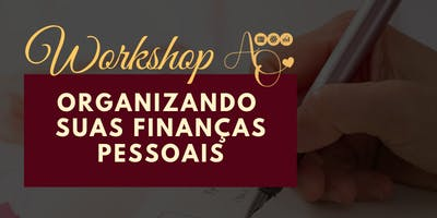 Workshop Organizando suas Finanças Pessoais - 2ª Edição
