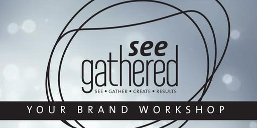See Gathered Brand Workshop