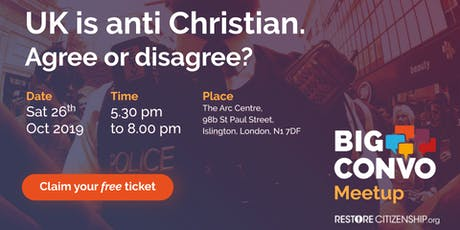 UK is anti Christian. Agree or disagree? tickets