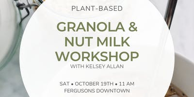 Granola & Nut Milk Workshop