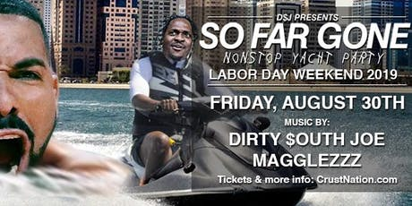 DRAKE NIGHT - SO FAR GONE Boat Party NYC Labor Day Weekend Yacht Cruise tickets