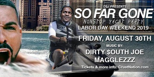 So Far Gone: Labor Day Weekend Boat Party