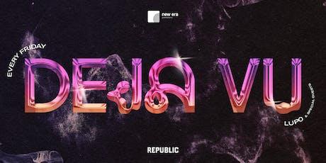 DEJA-VU at REPUBLIC FRIDAYS  tickets