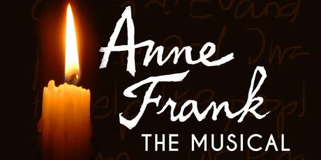 Anne Frank, a musical (Based on the life of Anne Frank) tickets