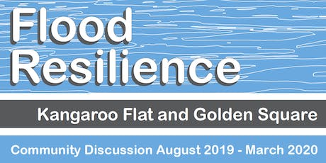 Kangaroo Flat and Golden Square Flood Resilience   Information and Ideas tickets