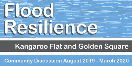 Kangaroo Flat and Golden Square Flood Resilience | Solutions and Options tickets